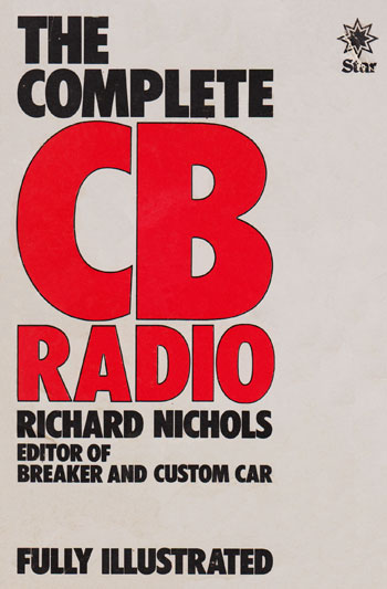 The Complete CB Radio Guide (U.K.)
